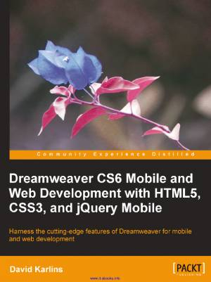 Downloadbook Dreamweaver CS6 Mobile and Web Development with HTML5 CSS3 and jQuery Mobile